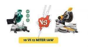 10 vs 12 Miter Saw