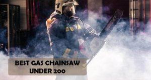 Best Gas Chainsaw Under 200