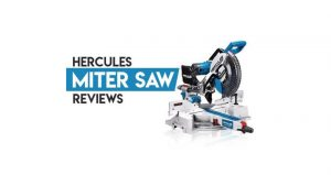 Best Hercules Miter Saw Reviews