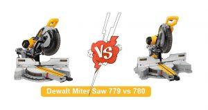 Dewalt Miter Saw 779 vs 780