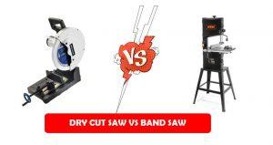 Dry Cut Saw vs Band Saw