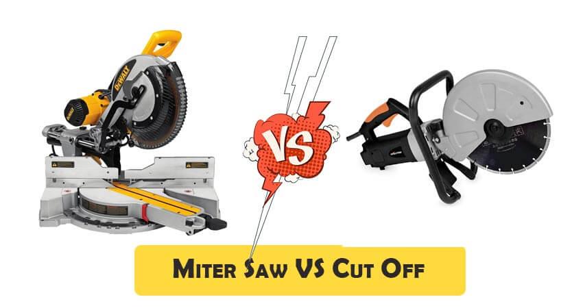 Miter Saw vs Cut Off Saw