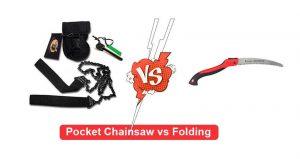 Pocket Chainsaw vs Folding Saw