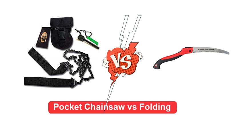 Pocket Chainsaw vs Folding Saw