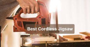 Best Cordless Jigsaw